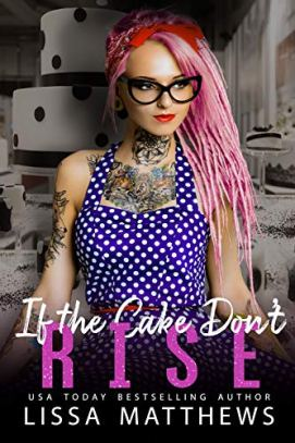 If The Cake Don't Rise (Construct Cakery) by [Lissa Matthews]