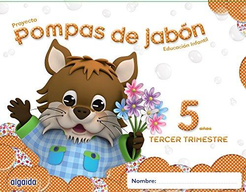 Pompas de jabón 5 años. 3º trimestre. Proyecto Educación Infantil 2º ciclo - 9788490670118