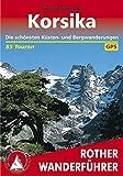 Korsika: Die schönsten Küsten- und Bergwanderungen. 85 Touren. Mit GPS-Tracks.