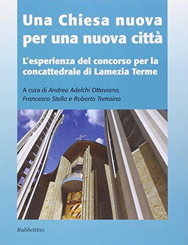 Una chiesa nuova per una nuova citt. L'esperienza del concorso per la concattedrale di Lamezia Terme