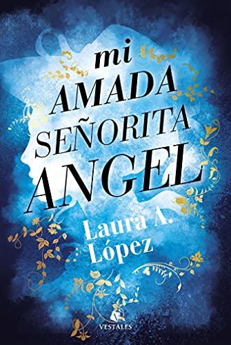 Mi amada señorita Angel de Laura A. López