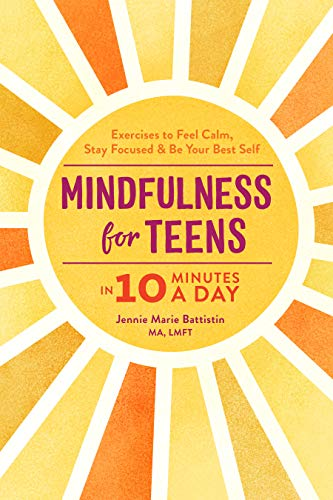 Mindfulness for Teens in 10 Minutes a Day: Exercises to Feel...