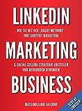 LinkedIn Marketing Business: Wie Sie mit der «DASKY Methode» Ihre LinkedIn Marketing und Social Selling Business Strategie erstellen und mit Content Marketing neue b2b und b2c Kunden online gewinnen