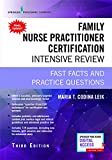 Family Nurse Practitioner Certification Intensive Review, Third Edition: Fast Facts and Practice Questions - Book and Free App – Highly Rated FNP Exam Review Book
