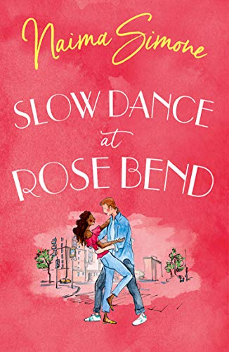 Slow Dance At Rose Bend: The heartwarming introduction to Rose Bend from this bestselling author (Rose Bend) by [Naima Simone]