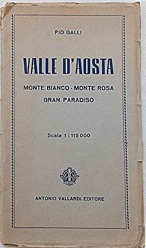 Valle d'Aosta. Monte Bianco - Monte Rosa - Gran Paradiso.