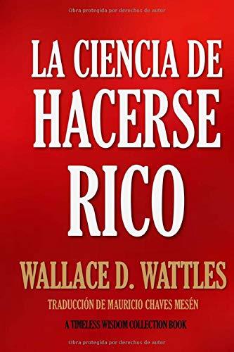 La Ciencia de Hacerse Rico (Timeless Wisdom Collection)