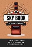 Le Sky Book: le Guide du Whisky ultra pratique (origine, fabrication, dégustation...) +...