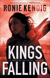 Kings Falling (The Book of the Wars Book #2) by [Ronie Kendig]