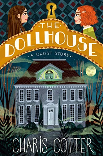 The Dollhouse: A Ghost Story by [Charis Cotter]