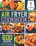 by William, Jenson :: Air Fryer Cookbook: 600 Effortless Air Fryer Recipes for Beginners and Advanced Users-Paperback
