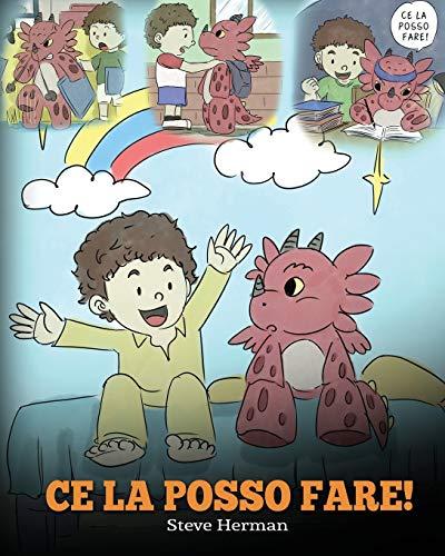 Ce la posso fare!: (I Got This!) Un libro sui draghi per insegnare ai bambini che possono affrontare...