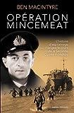 Opération Mincemeat: L'Histoire d'espionnage qui changea le cours de la...