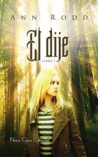 El Dije (Trilogía El Dije nº 1) de Ann Rodd