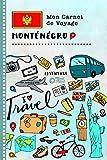 Montenegro Carnet de Voyage: Journal de bord avec guide pour enfants. Livre...