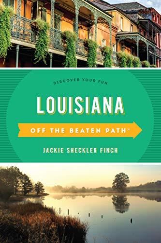 Louisiana Off the Beaten Path®:...