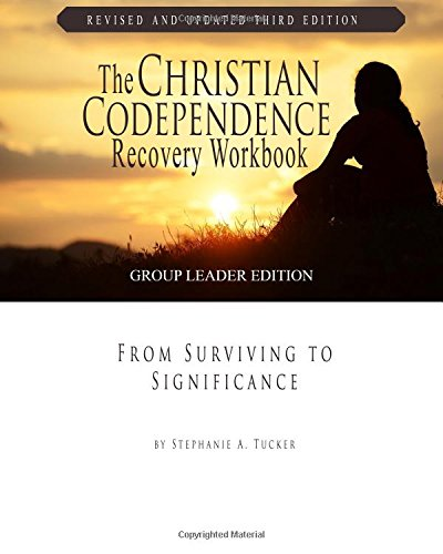 The Christian Codependence Recovery Workbook: From Surviving...