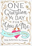 One Question a Day for You & Me: Daily Reflections for Couples: A...