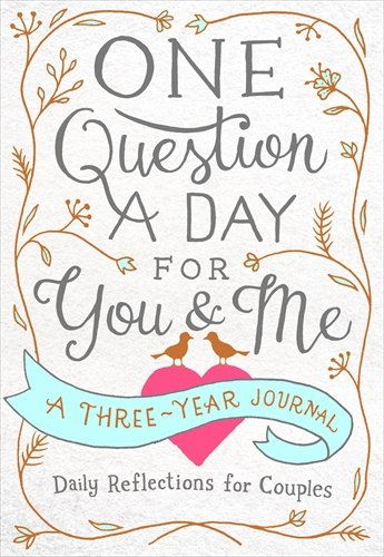 One Question a Day for You & Me: Daily Reflections for Couples: A Three-Year Journal
