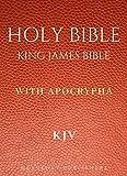 Bible: King James Bible with Apocrypha (KJV) (Annotated)