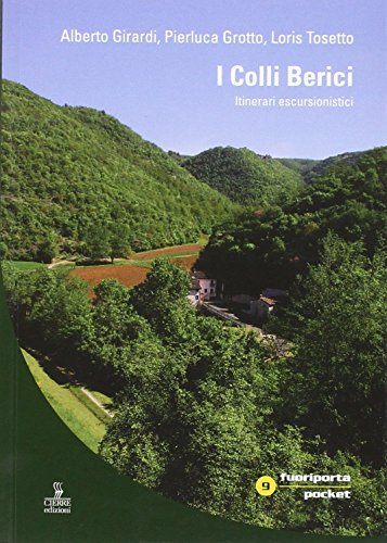I colli Berici. Itinerari escursionistici. Con carta escursionistica 1:30.000