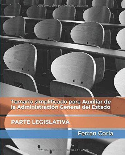 Temario Simplificado para Auxiliar de la Administración General del Estado: Parte Legislativa