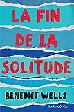 La fin de la solitude: Prix de Littérature de l'Union Européenne