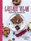Gâteaux vegan : 30 recettes sans oeufs et sans produits laitiers (Les Petites Recettes...