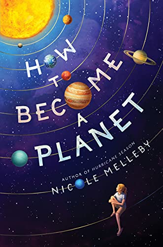 How to Become a Planet by [Nicole Melleby]