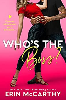 Who's the Boss? : An Enemies to Lovers Romantic Comedy by [Erin  McCarthy ]