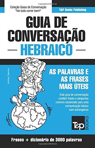 Guia de Conversacao Portugues-Hebraico E Vocabulario Tematico 3000 Palavras