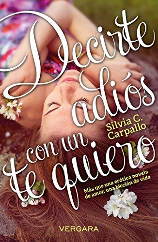 Decirte Adios Con Un Te Quiero / Say Goodbye with Love You [Idioma Inglés]