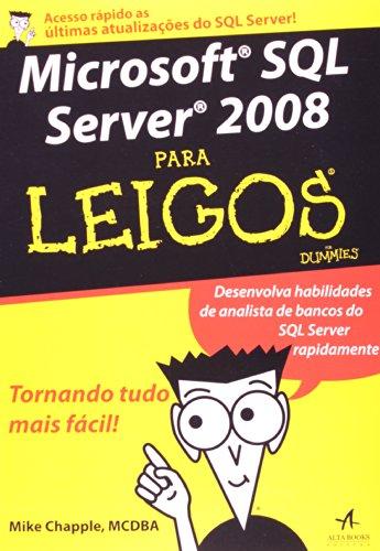 Microsoft SQL Server 2008 Para Leigos