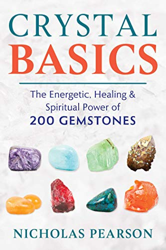 Crystal Basics: The Energetic, Healing, and Spiritual Power...