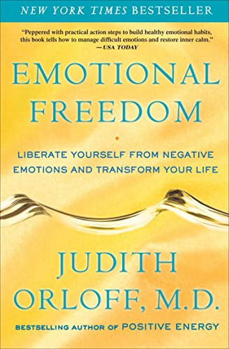 Emotional Freedom: Liberate Yourself from Negative Emotions...