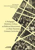 A Pedagogia Histórico-crítica, As Políticas Educacionais E A Base Nacional Comum Curricular