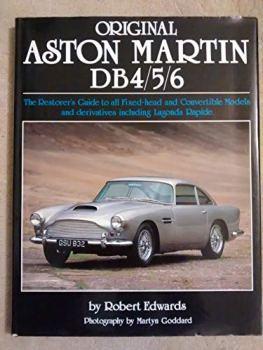 Original Aston Martin DB4/5/6: The Restorer's Guide to All Fixed-head and Convertible Models and Derivatives Including Lagonda Rapide (Original S.)