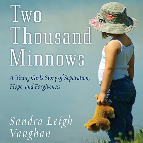Two Thousand Minnows: A Young Girl's Story of Separation, Forgiveness, and Hope