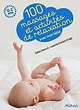 100 massages et activités de relaxation avec mon bébé - Pour...