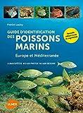 Guide d'identification des poissons marins - Eur.& Méd. (Nouvelle édition)