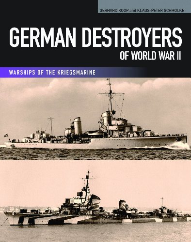 German Destroyers of World War II (Warships of the Kriegsmarine)