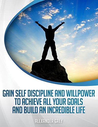 AUTO-DISCIPLINA: como ganhar disciplina e força de vontade para alcançar todos seus objetivos e construir uma vida incrível