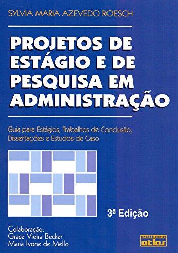 Pasantías y Proyectos de Investigación en Administración: Pasantías, TFM y TFG, Disertaciones y Estudios de Caso: Guía para Pasantías, Documentos de Conclusión, Disertaciones y Casos de Estudio