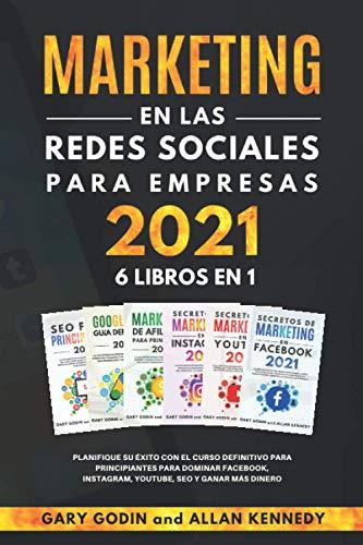 MARKETING EN LA REDES SOCIALES PARA EMPRESAS 2021 6 LIBROS EN 1:...