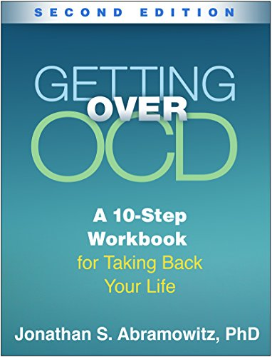 Getting Over OCD, Second Edition: A 10-Step Workbook for...