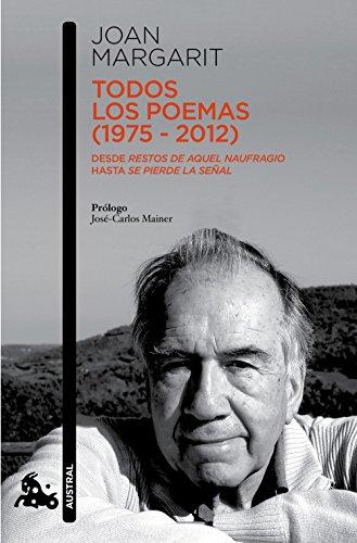 Todos los poemas (1975-2012): Desde Restos de aquel naufragio hasta Se pierde la señal (Contemporá