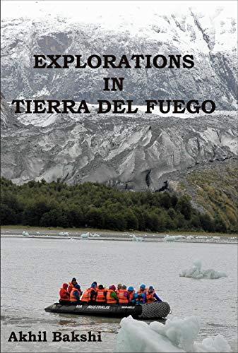 EXPLORATIONS IN TIERRA DEL FUEGO (English Edition)