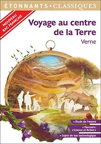 Voyage au centre de la Terre - PROGRAMME NOUVEAU BAC 2022 1ère - Parcours « Science et fiction »