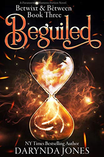 Beguiled: A Paranormal Women's Fiction Novel (Betwixt & Between Book Three) by [Darynda Jones]