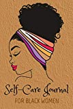 Self-Care Journal For Black Women: Notebook to Track Moods, Gratitude and Mindfulness for Healthier Living